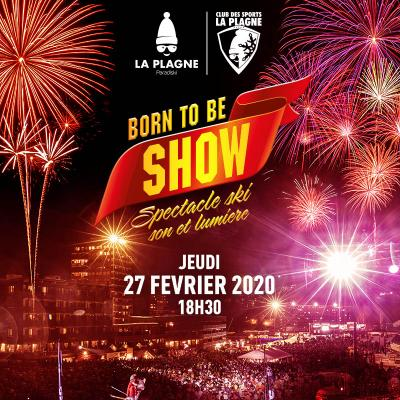 Born to be show | 27 février 2020
